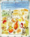 Cooking Provence: Four Generations of Traditions and Recipes - Antoine Bouterin, Joan Schwartz
