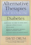 Alternative Therapies for Managing Diabetes - David Drum
