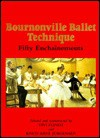 Bournonville Ballet Technique: Fifty Enchainements - Vivi Flindt, Knud Arne Jurgensen
