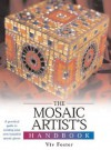 The Mosaic Artist's Handbook - Vivian Foster