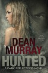 Hunted (Dark Reflections Volume 2) - Dean Murray