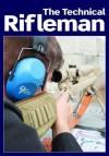 The Technical Rifleman: Wayne Van Zwoll Explains Long Range Rifle Shooting Techniques, Optics, Ammunition and Ballistics - Wayne van Zwoll