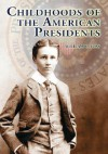 Childhoods of the American Presidents - William O. Foss
