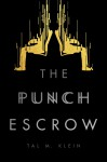 The Punch Escrow - Tal M. Klein