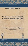 The Reports of the Last British Consul in Trabzon, 1949-1956 - Christopher Harris