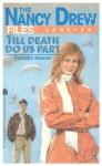 Till Death Do Us Part (Nancy Drew Files Book 24) - Carolyn Keene