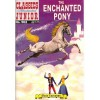 The Enchanted Pony - Anonymous Anonymous, William A. Walsh, L.B. Cole