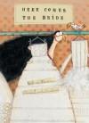 Here Comes the Bride - Beatrice Masini, AnnaLaura Cantone