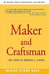 Maker and Craftsman: The Story of Dorothy L. Sayers - Alzina Stone Dale