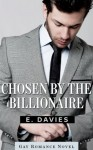 Chosen by the Billionaire (Gay Romance Novel) - E. Davies