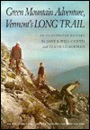 Green Mountain Adventure: Vermont's Long Trail: An Illustrated History - Jane Curtis, Will Curtis, Frank Lieberman