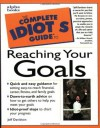 The Complete Idiot's Guide to Reaching Your Goals - Jeff Davidson