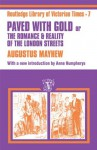 Paved with Gold: The Romance and Reality of the London Street (Routledge Library of Victorian Times) - Augustus Mayhew