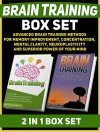 Brain Training Box Set: Advanced Brain Training Methods For Memory Improvement, Concentration, Mental Clarity, Neuroplasticity And Superior Power of Your ... training books, brain training unleashed) - Andrew Hayes, Donna Bell