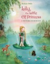 Lily, the Little Elf Princess - Stefanie Dahle