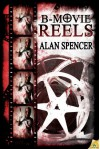 B-Movie Reels - Alan Spencer