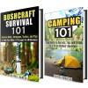Camping and Bushcraft Survival Box Set: Your Guide with Hacks to Having a Great Camping Trip and Surviving in the Wilderness! (First Adventure) - Monica Hamilton, Michael Hansen
