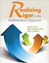 Realizing Rigor in the Mathematics Classroom - Ted H. Hull, Ruth Ella Harbin Miles, Don S. Balka