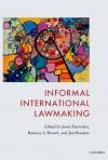 Informal International Lawmaking - Joost Pauwelyn, Ramses Wessel, Jan Wouters