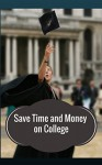 Save Time and Money on College - Aubrey Durkin