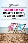 Un'altra notte, un altro giorno (Italian Edition) - Sarah Rayner, Valeria Bastia