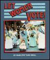 Let Women Vote - Marlene Targ Brill