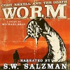 Cody Rexell and the Death Worm - Michael Bray, Michael Bray, S.W. Salzman