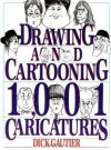 Drawing and Cartooning 1,001 Caricatures - Dick Gautier