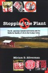 Stopping the Plant: The St. Lawrence Cement Controversy and the Battle for Quality of Life in the Hudson Valley - Miriam D. Silverman, Thomas S. Wermuth
