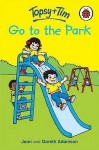 Topsy And Tim Go To The Park (Topsy & Tim Storybooks S.) - Jean Adamson, Gareth Adamson