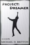 Project: Dreamer - Michael D. Britton