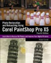 Photo Restoration and Retouching Using Corel Paintshop Pro X5 - Robert Correll