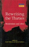Rewriting the Thirties: Modernism and After - Keith Williams, Steven Matthews