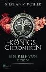 Ein Reif von Eisen (Die Königschroniken, Band 1) - Stephan M. Rother