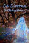 La Llorona (The Wailing Woman) - Leslie P. Garcia