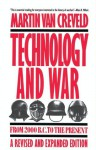 Technology and War: From 2000 BC to the Present - Martin van Creveld