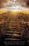 The Ninety Ninth Step to My Father's Hill - Jacob Chacko Tony