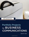 New Perspectives: Portfolio Projects for Business Communication - Carol M. Cram