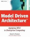Model Driven Architecture: Applying Mda to Enterprise Computing - David S. Frankel, Michael Guttman