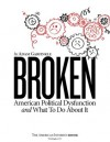 Broken: American Political Dysfunction And What To Do About It - Adam Garfinkle