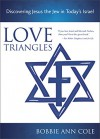 Love Triangles: Discovering Jesus the Jew in Today's Israel - Bobbie Ann Cole