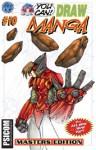 You Can Draw Manga (You Can Draw Manga, #10) - Ben Dunn, Brian Denham, David Hutchison, Mike Cervantes