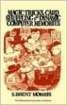 Magic Tricks, Card Shuffling and Dynamic Computer Memories - S. Brent Morris