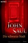 Die Schwarze Stadt: Roman - John Saul