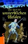 Das Buch der unsterblichen Helden (Klippenland-Chroniken, #10) - Paul Stewart, Chris Riddell, Wolfram Ströle