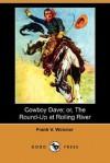 Cowboy Dave, or the Round-Up at Rolling River - Frank V. Webster