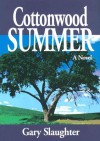Cottonwood Summer - Gary Slaughter