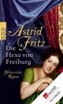 Die Hexe von Freiburg (German Edition) - Astrid Fritz
