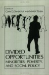 Divided Opportunities: Minorities, Poverty and Social Policy (Environment, Development and Public Policy: Public Policy and Social Services) - Gary D. Sandefur, Marta Tienda