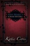 Miss Mabel's School for Girls (The Network Series) (Volume 1) by Cross, Katie (2014) Paperback - Katie Cross